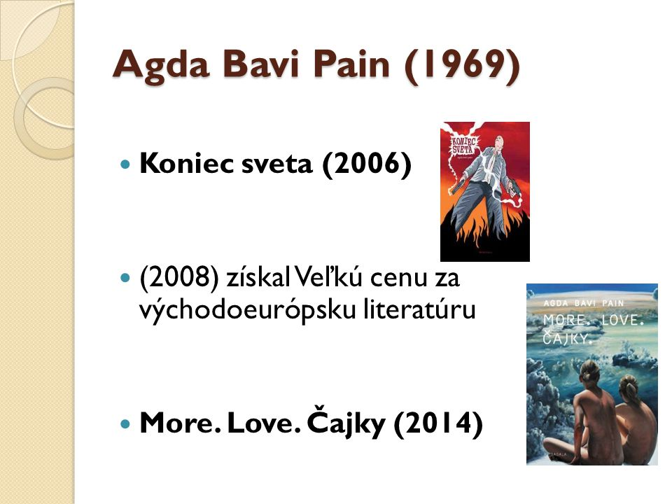 Agda Bavi Pain (1969) Koniec sveta (2006)