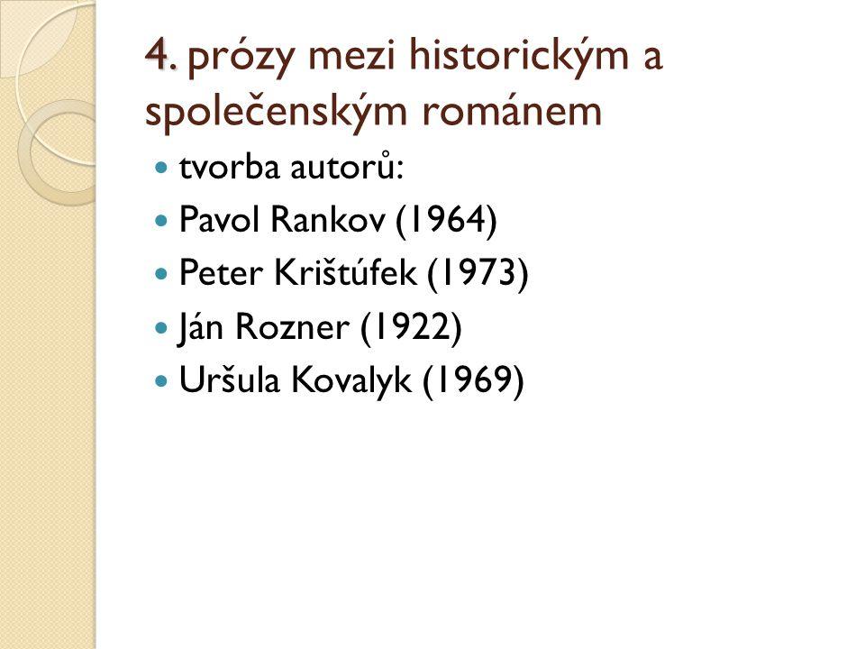 4. prózy mezi historickým a společenským románem
