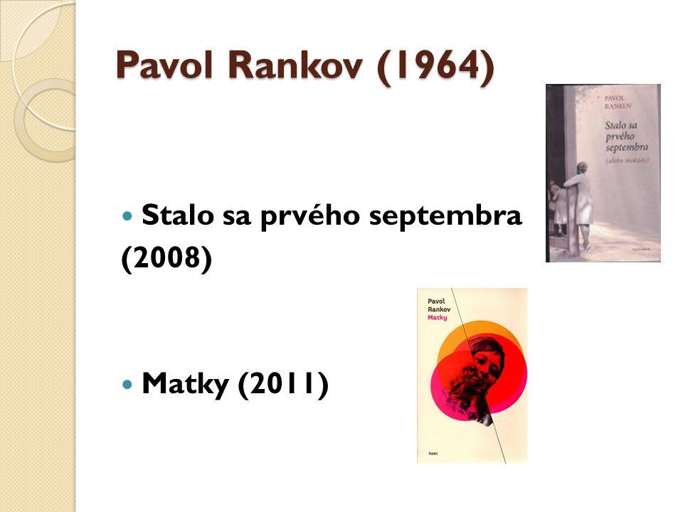 Pavol Rankov (1964) Stalo sa prvého septembra (2008) Matky (2011)