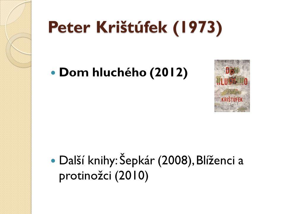 Peter Krištúfek (1973) Dom hluchého (2012)