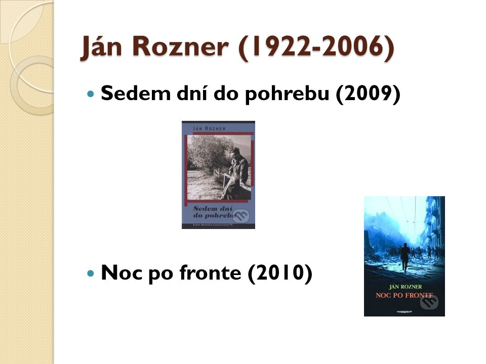 Ján Rozner (1922-2006) Sedem dní do pohrebu (2009)