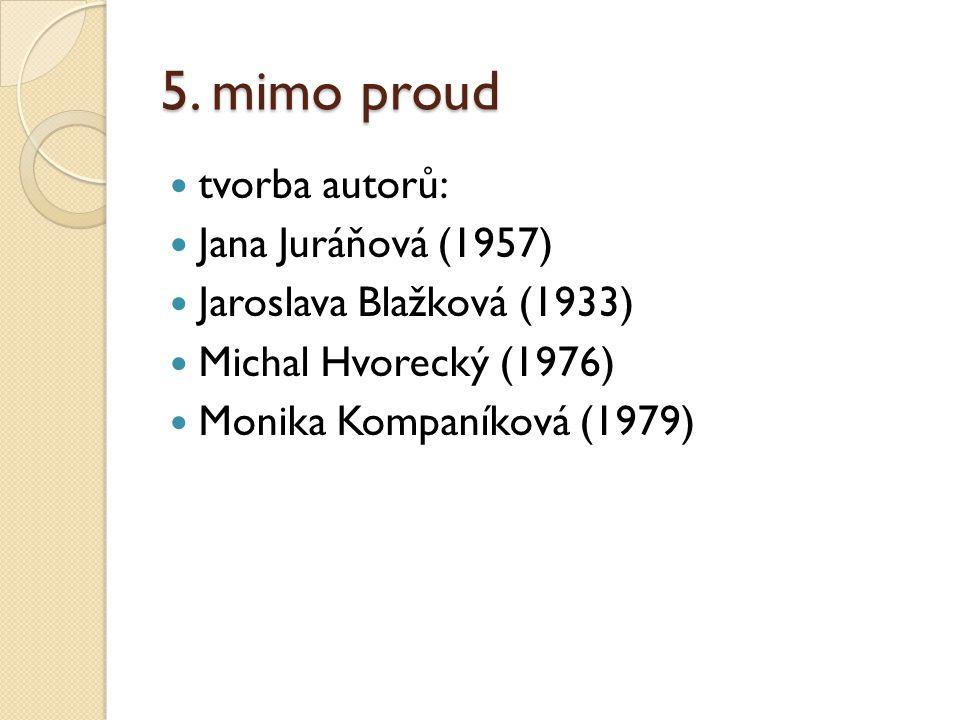 5. mimo proud tvorba autorů: Jana Juráňová (1957)