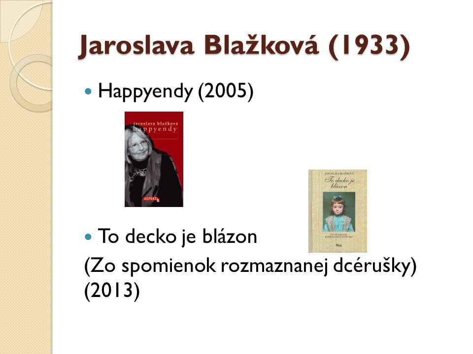 Jaroslava Blažková (1933) Happyendy (2005) To decko je blázon