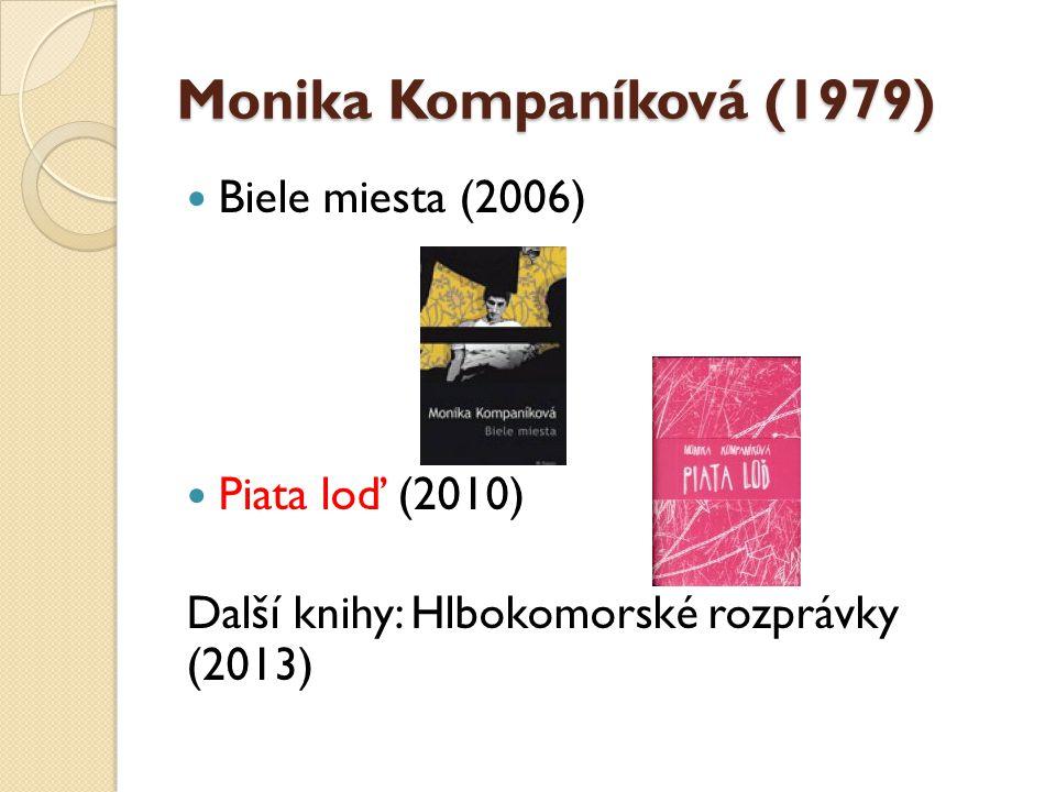 Monika Kompaníková (1979) Biele miesta (2006) Piata loď (2010)