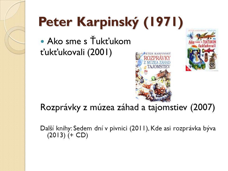Peter Karpinský (1971) Ako sme s Ťukťukom ťukťukovali (2001)