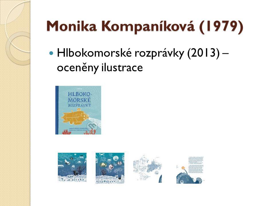Monika Kompaníková (1979) Hlbokomorské rozprávky (2013) – oceněny ilustrace