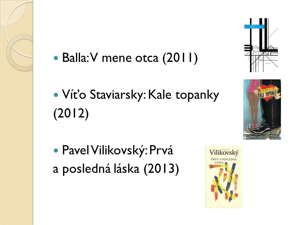 Balla: V mene otca (2011) Víťo Staviarsky: Kale topanky.