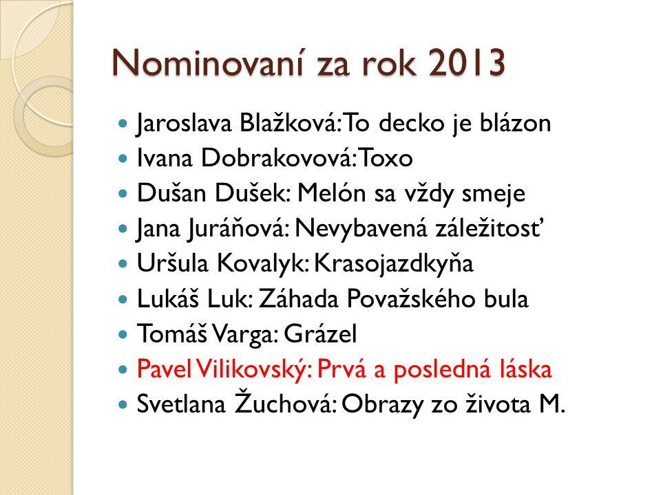 Nominovaní za rok 2013 Jaroslava Blažková: To decko je blázon