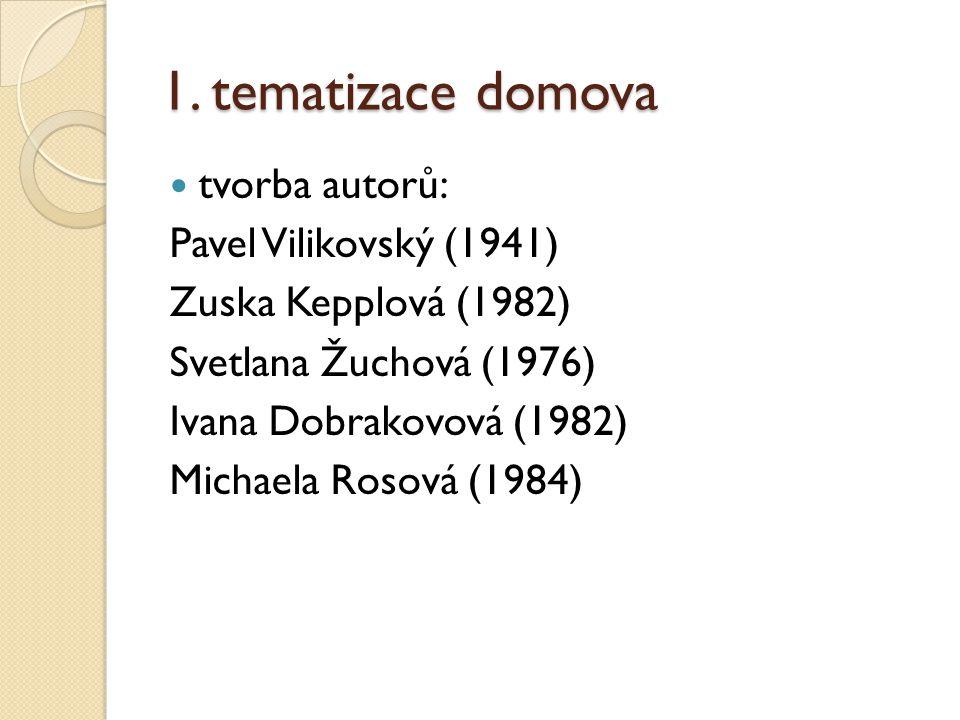 1. tematizace domova tvorba autorů: Pavel Vilikovský (1941)