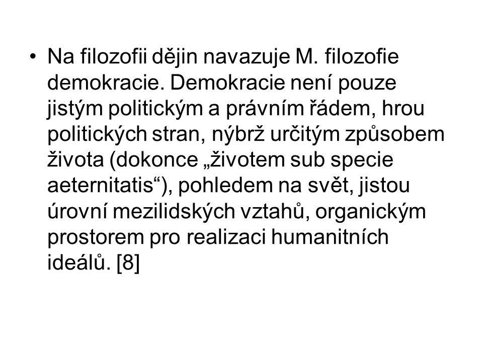 Na filozofii dějin navazuje M. filozofie demokracie