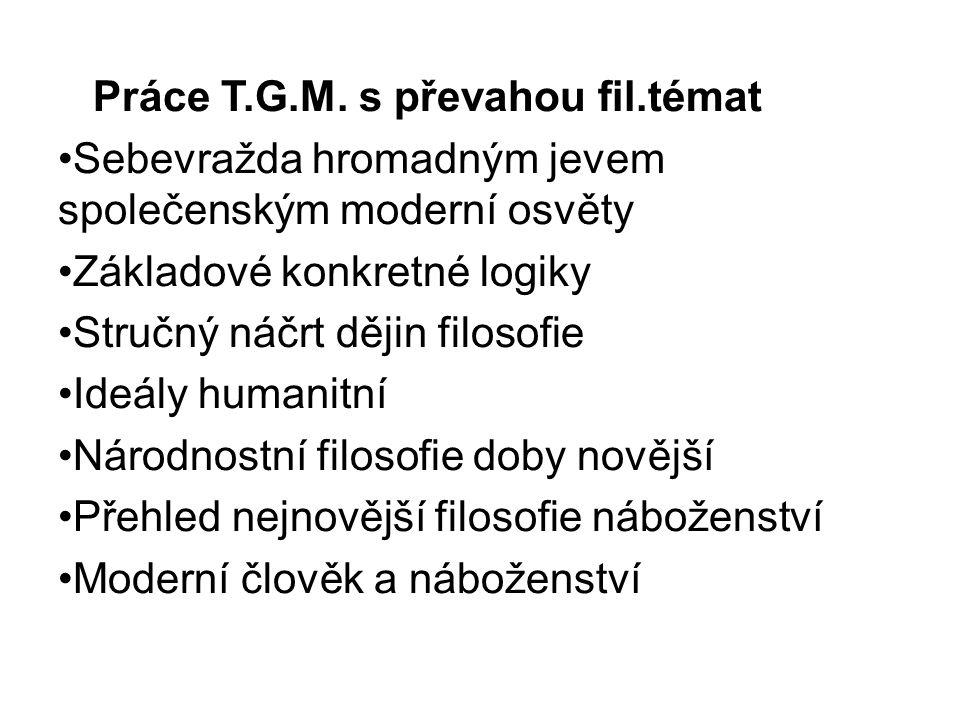 Práce T.G.M. s převahou fil.témat