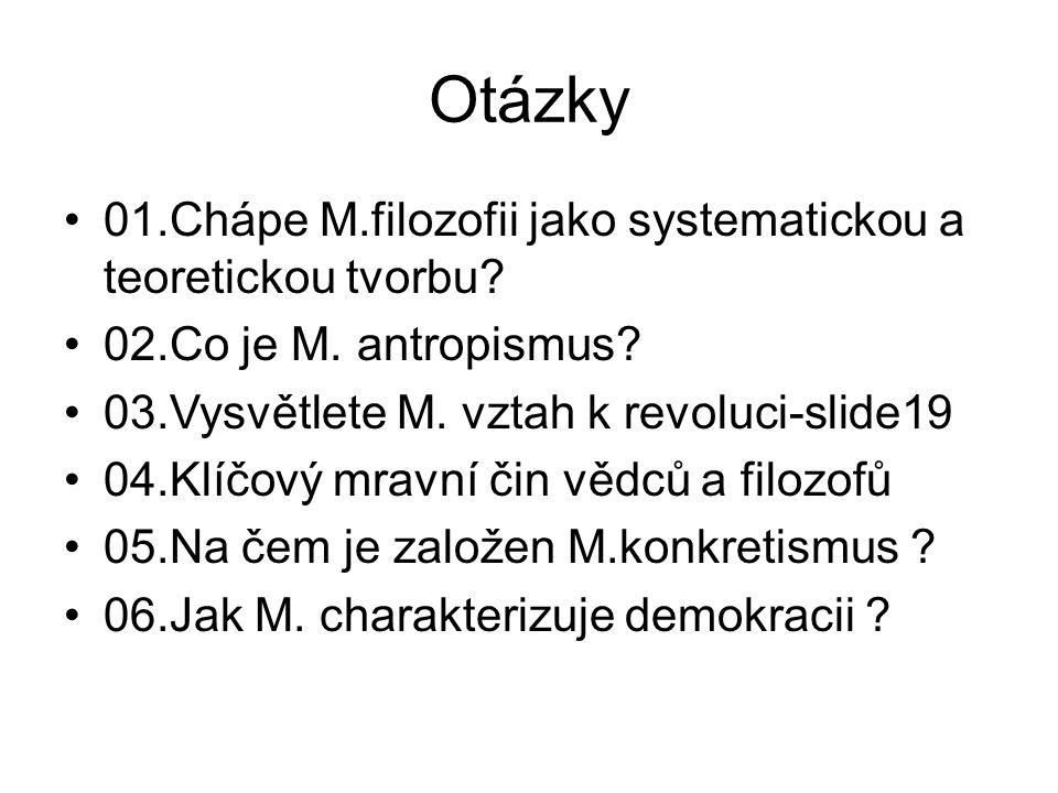 Otázky 01.Chápe M.filozofii jako systematickou a teoretickou tvorbu