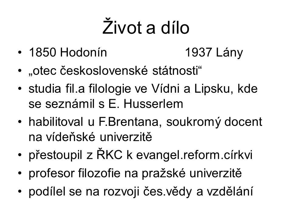 """Život a dílo 1850 Hodonín 1937 Lány """"otec československé státnosti"""