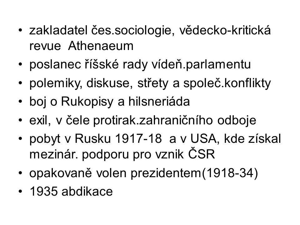 zakladatel čes.sociologie, vědecko-kritická revue Athenaeum