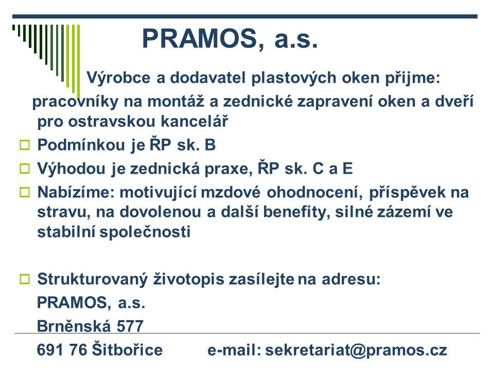 PRAMOS, a.s. Výrobce a dodavatel plastových oken přijme: