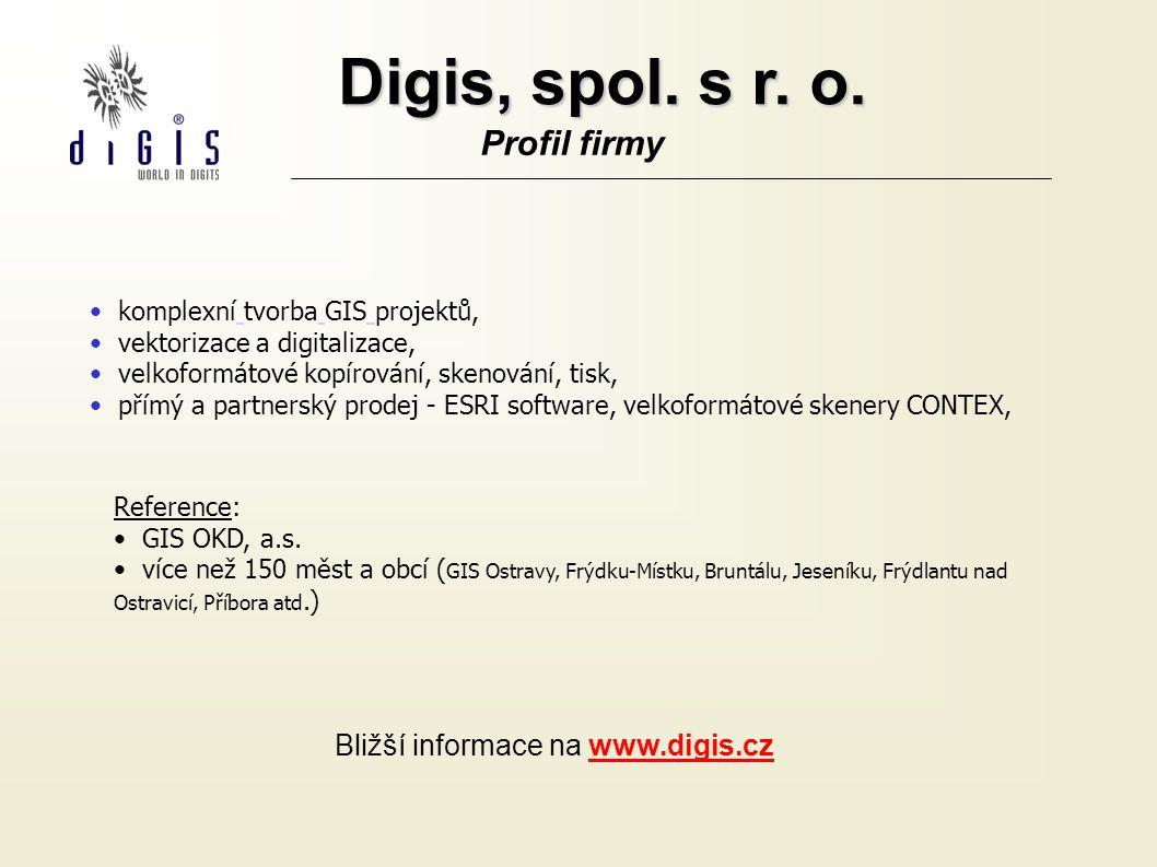 Digis, spol. s r. o. Profil firmy Bližší informace na www.digis.cz