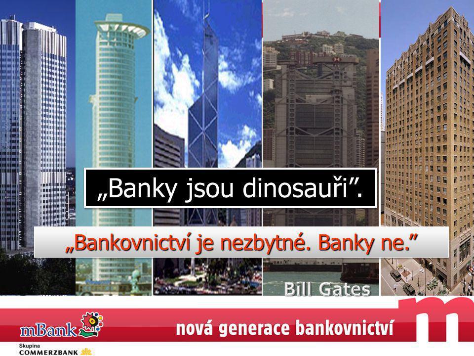 """""""Banky jsou dinosauři ."""