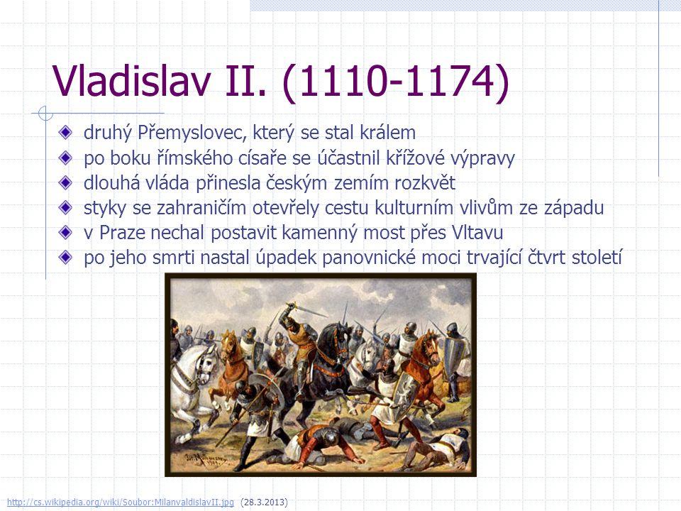 Vladislav II. (1110-1174) druhý Přemyslovec, který se stal králem