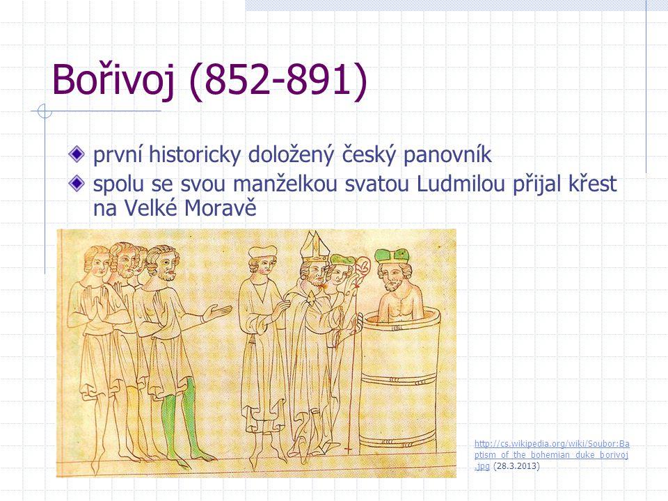 Bořivoj (852-891) první historicky doložený český panovník
