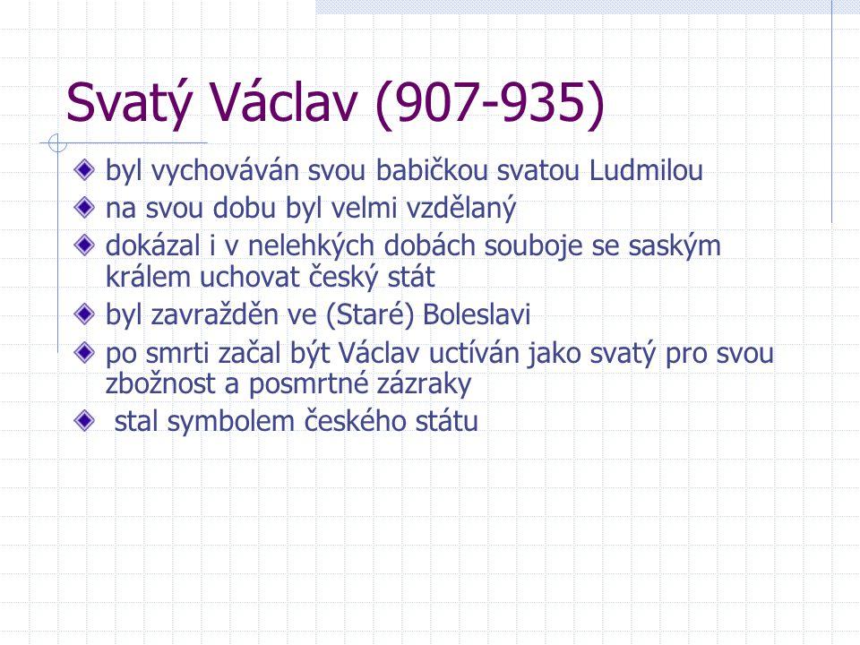 Svatý Václav (907-935) byl vychováván svou babičkou svatou Ludmilou