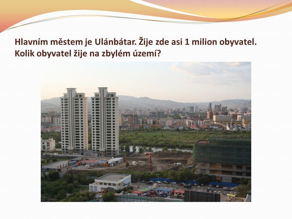 Hlavním městem je Ulánbátar. Žije zde asi 1 milion obyvatel