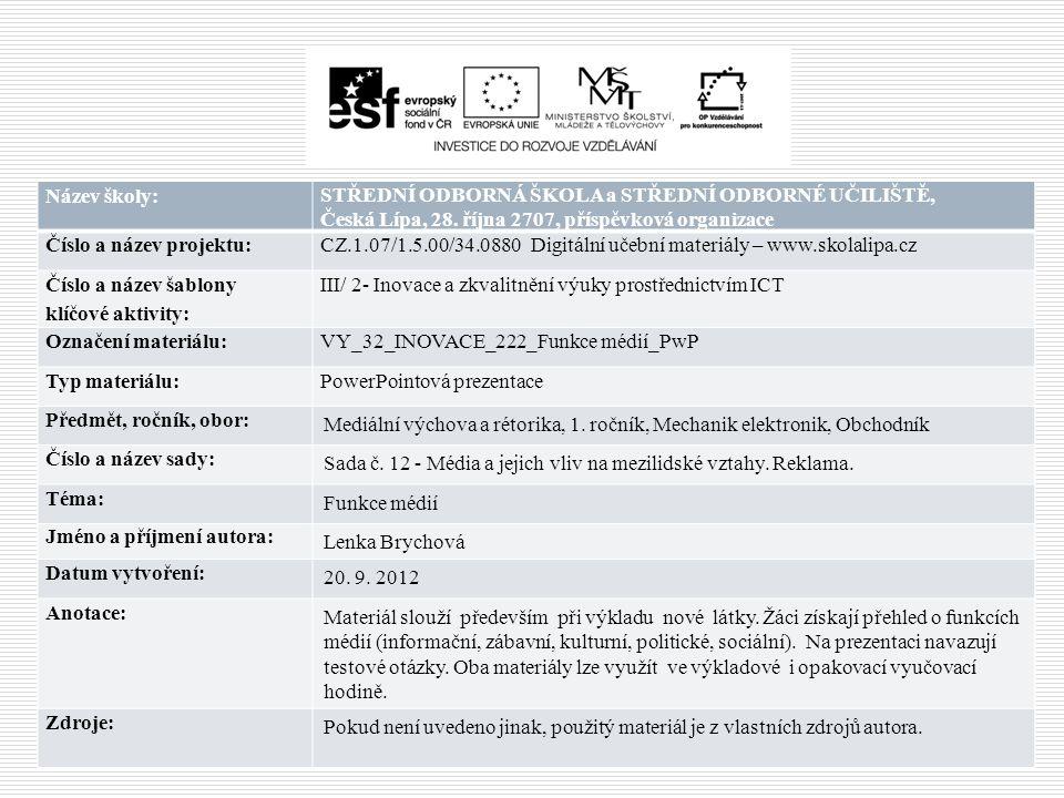 Název školy: STŘEDNÍ ODBORNÁ ŠKOLA a STŘEDNÍ ODBORNÉ UČILIŠTĚ, Česká Lípa, 28. října 2707, příspěvková organizace.