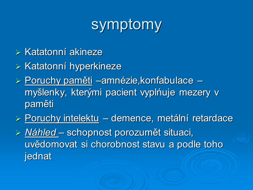 symptomy Katatonní akineze Katatonní hyperkineze