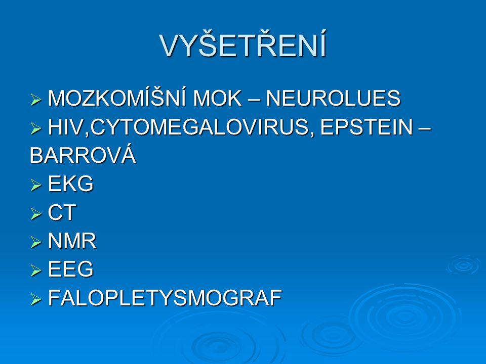 VYŠETŘENÍ MOZKOMÍŠNÍ MOK – NEUROLUES HIV,CYTOMEGALOVIRUS, EPSTEIN –
