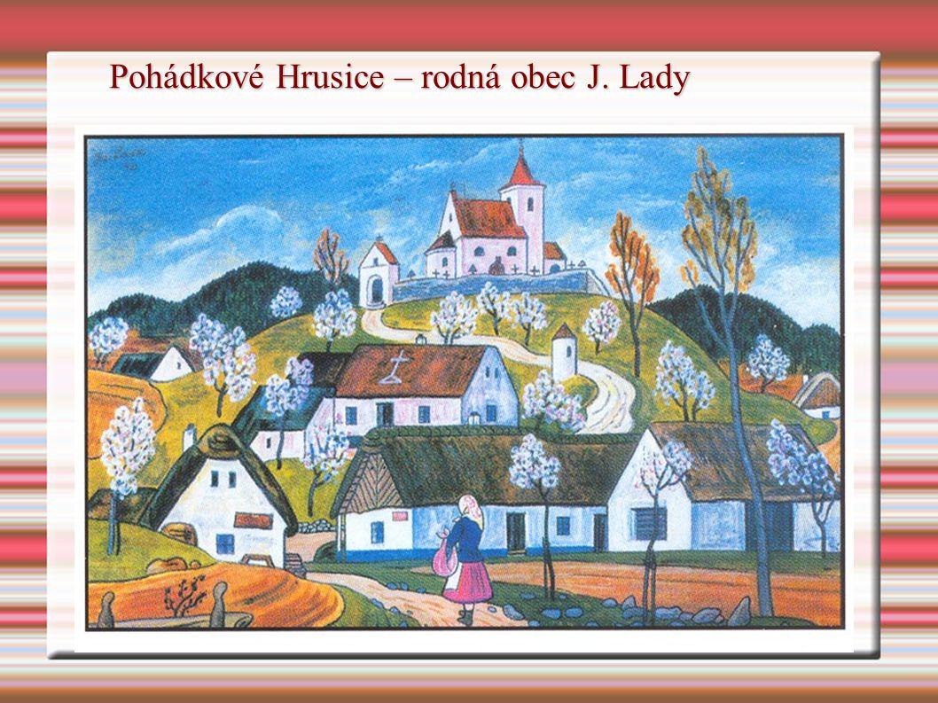 Pohádkové Hrusice – rodná obec J. Lady