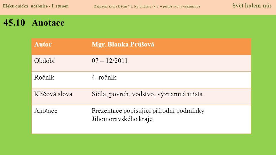 45.10 Anotace Autor Mgr. Blanka Průšová Období 07 – 12/2011 Ročník