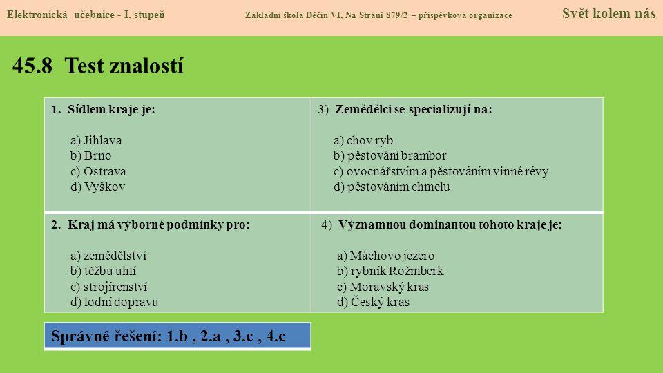45.8 Test znalostí Správné řešení: 1.b , 2.a , 3.c , 4.c