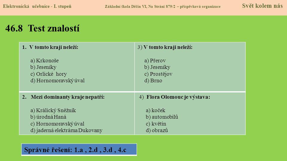 46.8 Test znalostí Správné řešení: 1.a , 2.d , 3.d , 4.c