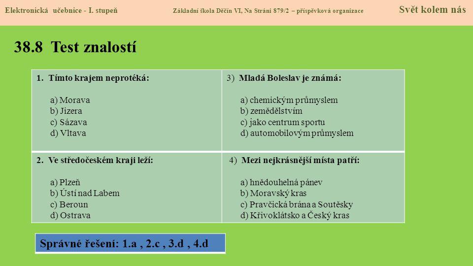 38.8 Test znalostí Správné řešení: 1.a , 2.c , 3.d , 4.d