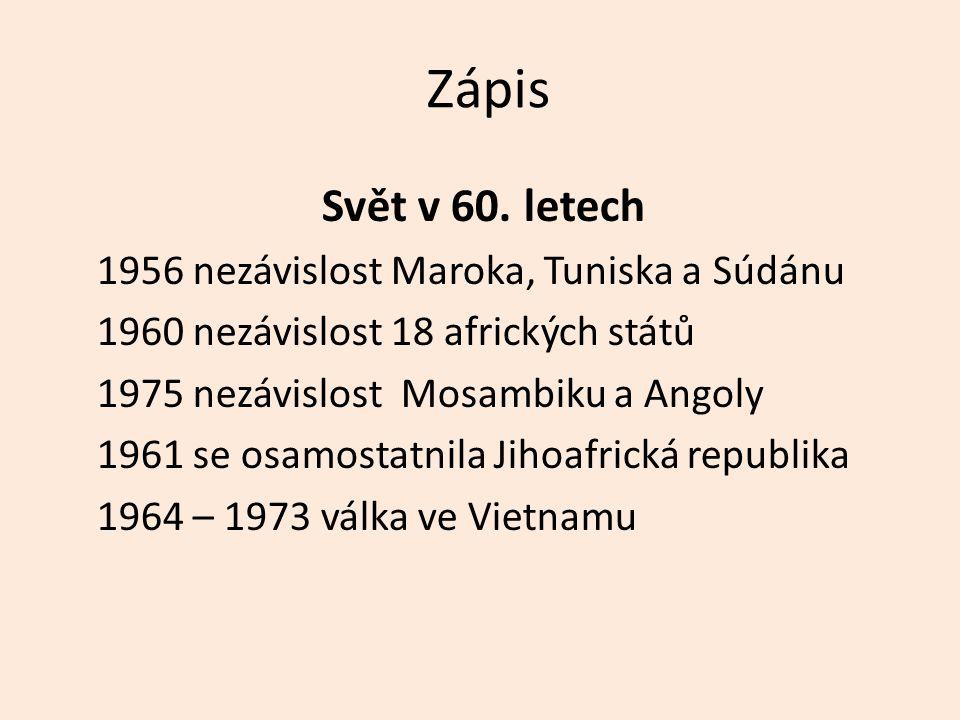 Zápis Svět v 60. letech 1956 nezávislost Maroka, Tuniska a Súdánu