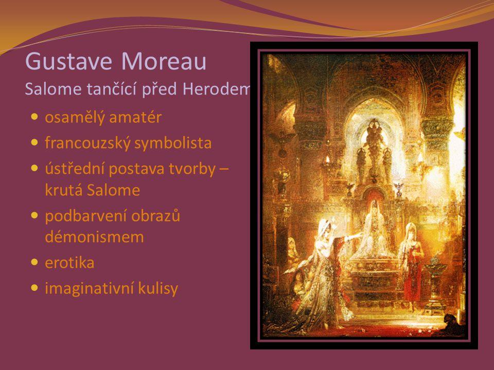 Gustave Moreau Salome tančící před Herodem