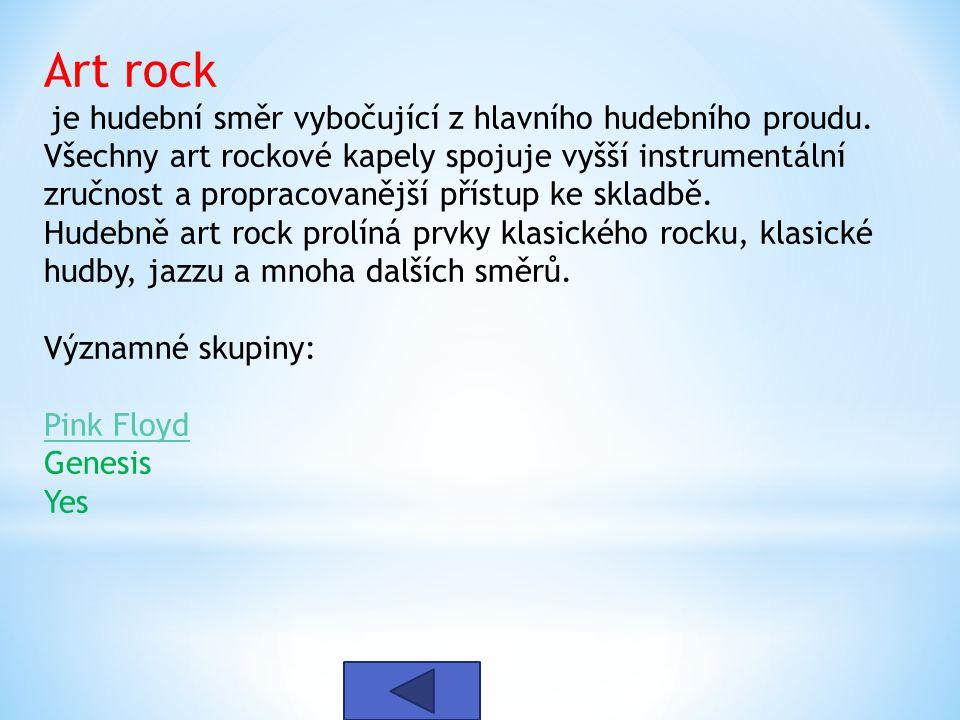 Art rock je hudební směr vybočující z hlavního hudebního proudu