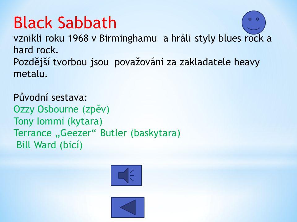 Black Sabbath vznikli roku 1968 v Birminghamu a hráli styly blues rock a hard rock.