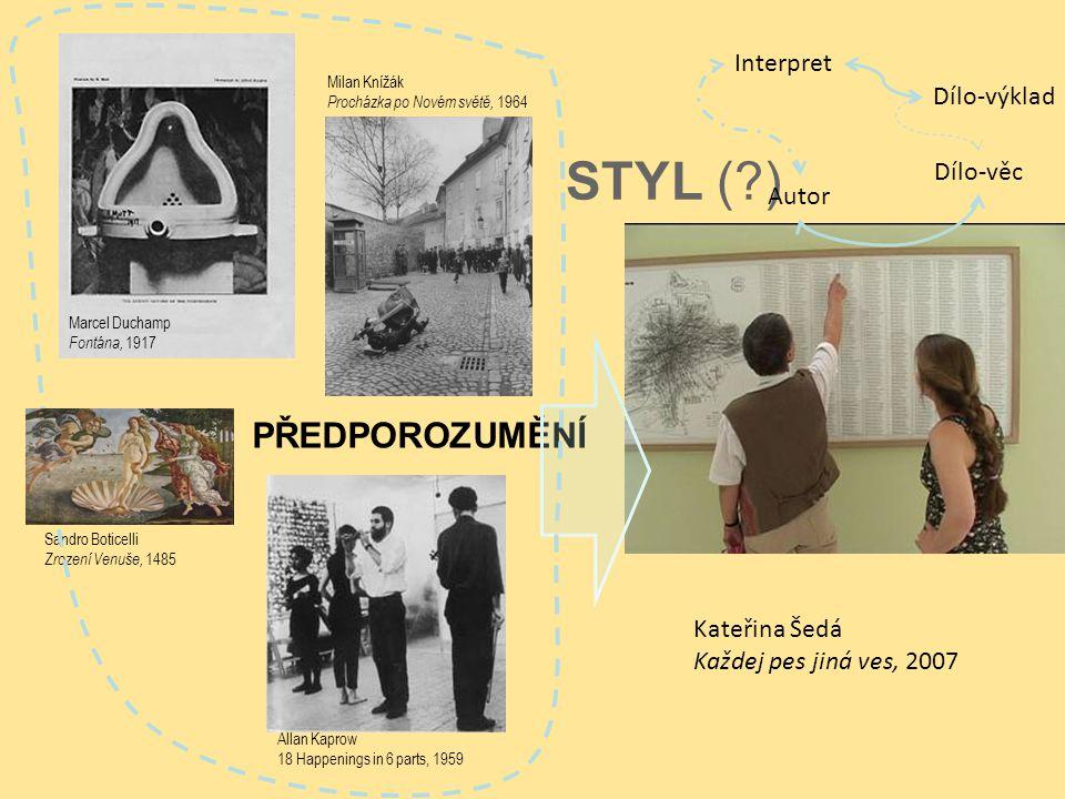 STYL ( ) PŘEDPOROZUMĚNÍ Interpret Dílo-výklad Dílo-věc Autor