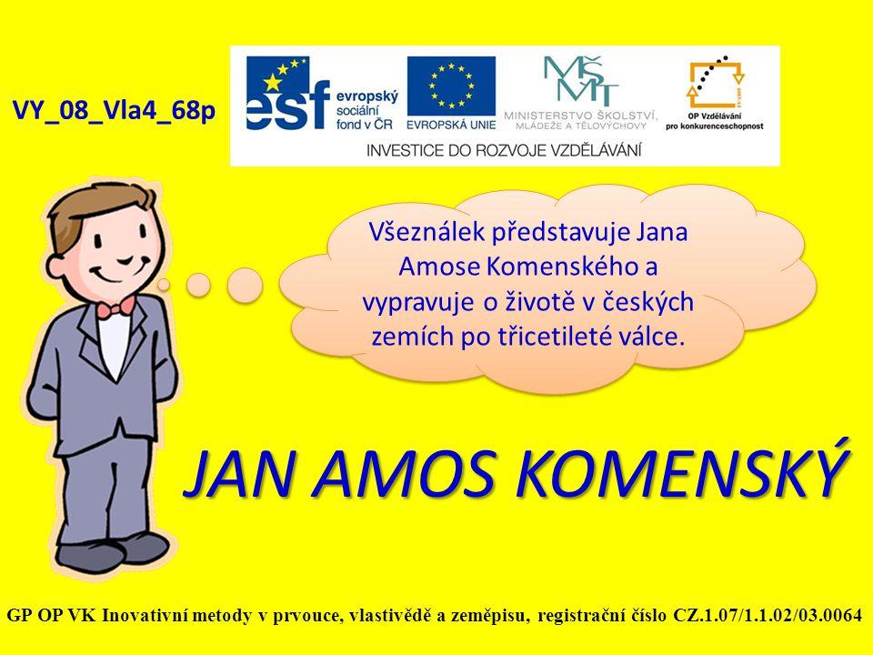 JAN AMOS KOMENSKÝ VY_08_Vla4_68p