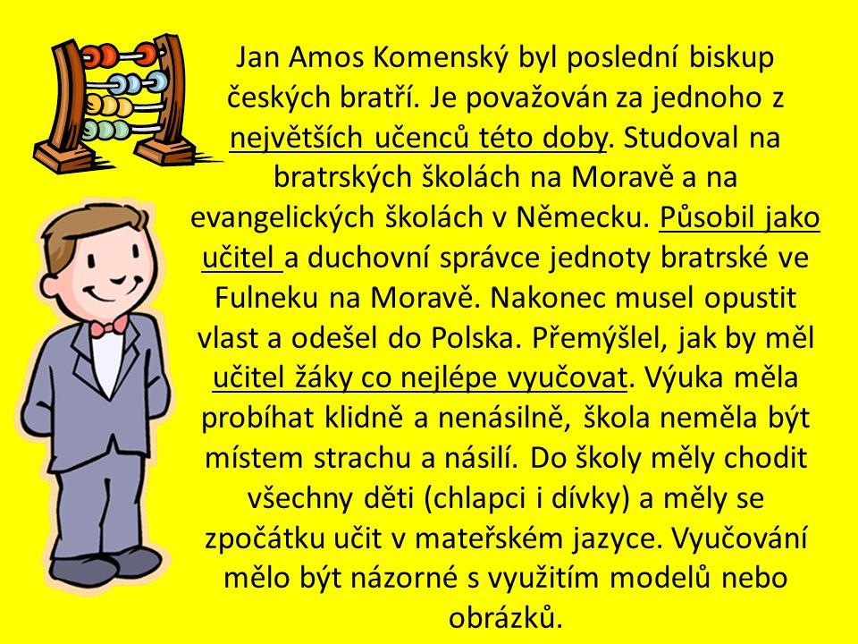 Jan Amos Komenský byl poslední biskup českých bratří