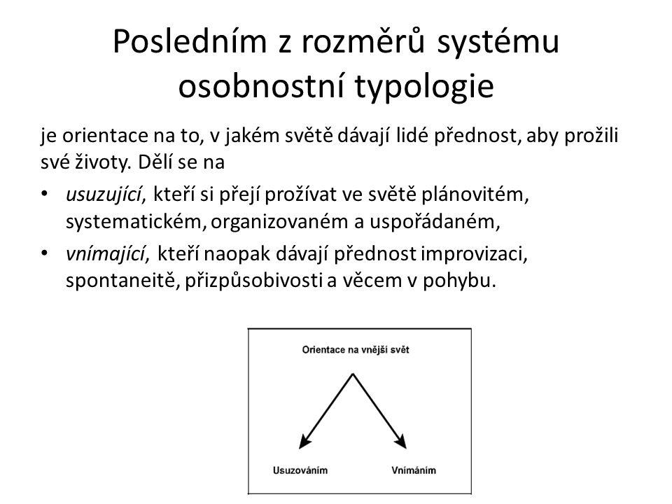 Posledním z rozměrů systému osobnostní typologie