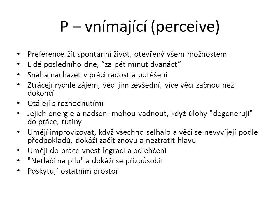 P – vnímající (perceive)