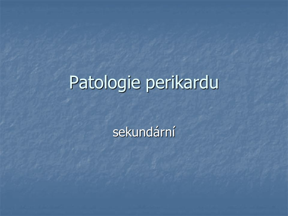 Patologie perikardu sekundární