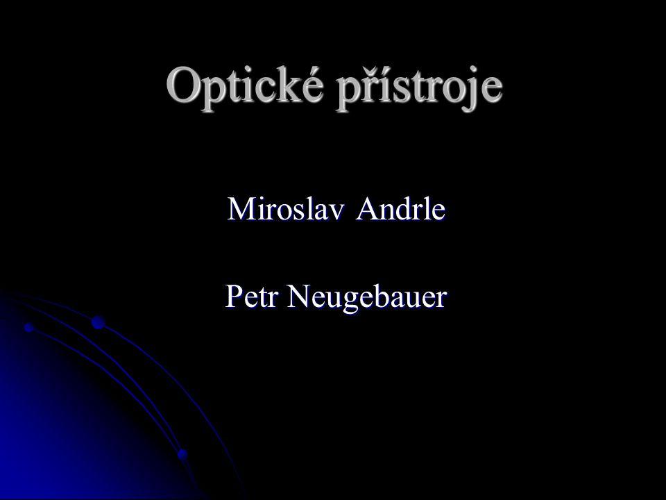Optické přístroje Miroslav Andrle Petr Neugebauer