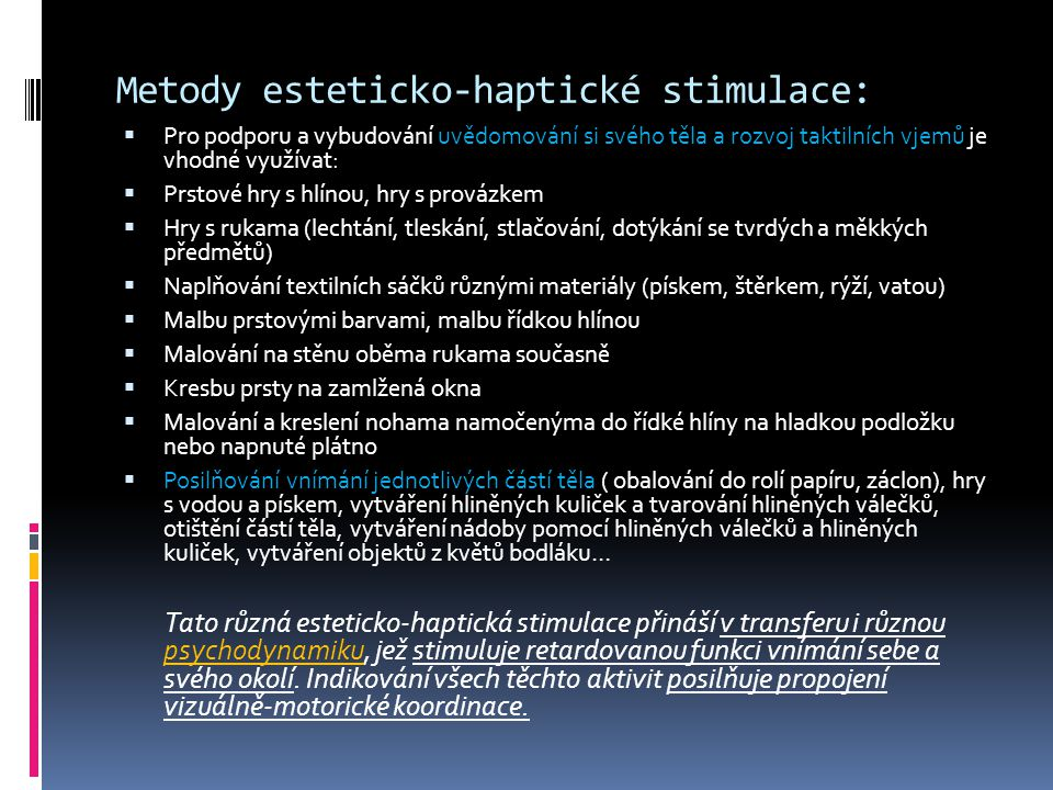Metody esteticko-haptické stimulace: