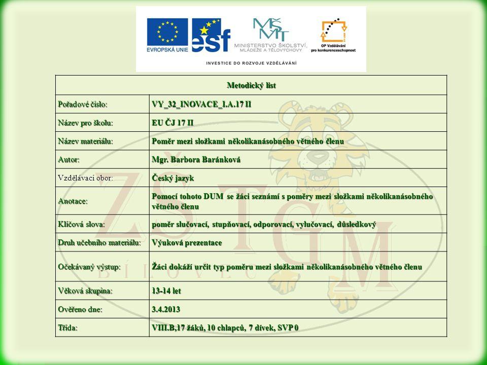 Metodický list Pořadové číslo: VY_32_INOVACE_I.A.17 II. Název pro školu: EU ČJ 17 II. Název materiálu: