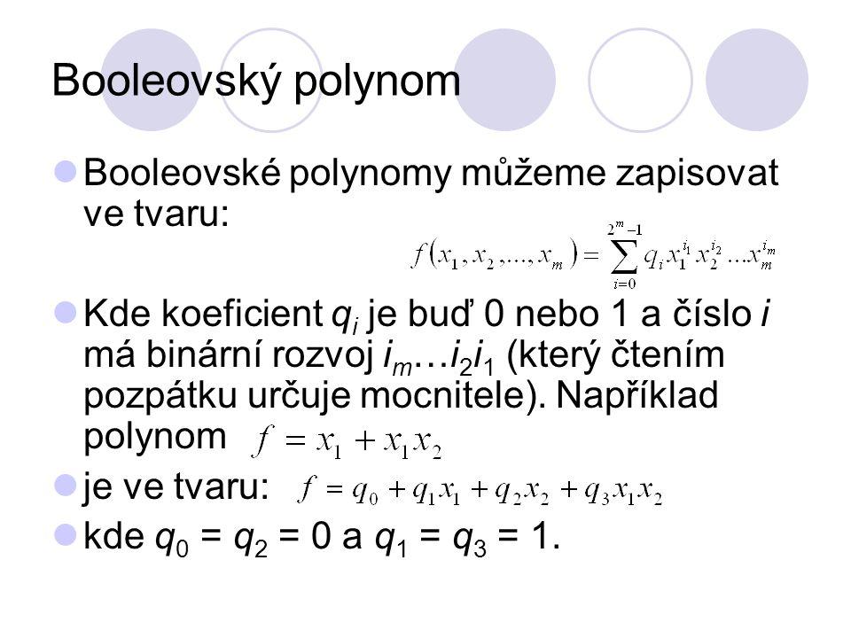 Booleovský polynom Booleovské polynomy můžeme zapisovat ve tvaru: