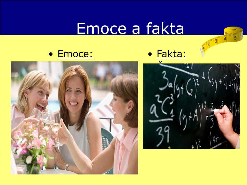 Emoce a fakta Emoce: Příběh Metafora Přirovnání Analogie Příklad Humor