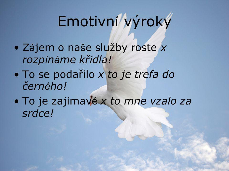 Emotivní výroky Zájem o naše služby roste x rozpínáme křídla!