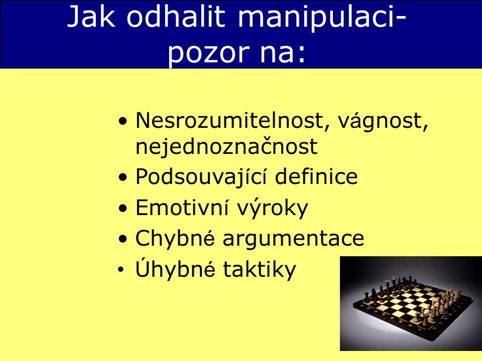 Jak odhalit manipulaci-pozor na: